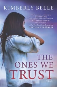 The Ones We Trust by Kimberly Belle
