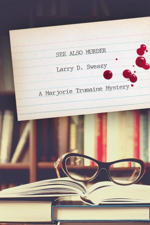 "Book Review | ""See Also Murder"" (A Marjorie Trumaine #Mystery, No.1) by Larry D. Sweazy"