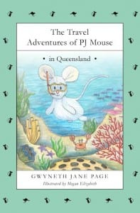 The Travel Adventures of PJ Mouse in Queensland by Gwyneth Jane Page