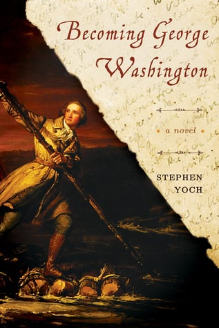 "Blog Book Tour | ""Becoming George Washington"" by Stephen Yoch"