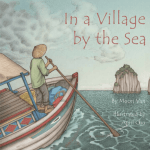 "Book Review w/ Author Q&A | The #picturebooks of Muon Van (""In A Village by the Sea"" and ""Little Tree"") with a lovely convo about her creative style of writing stories for children."