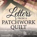 Letters from a Patchwork Quilt by Clare Flynn
