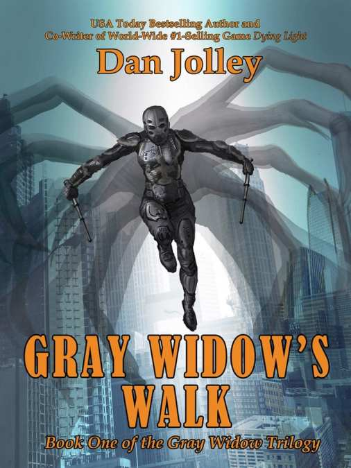 Gray Widow's Walk by Dan Jolley