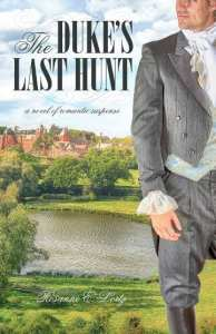 The Duke's Last Hunt by Rosanne E. Lortz