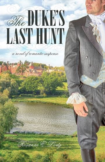 "Blog Book Tour | ""The Duke's Last Hunt"" by Rosanne E. Lortz Jorie happily returns to the Regency, the era she initially beloved for reading Rom!"