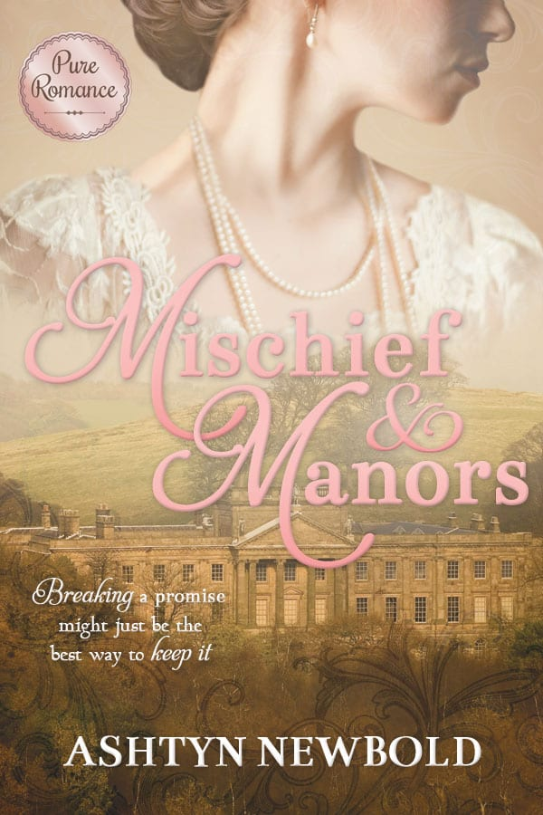 "Blog Book Tour | ""Mischief & Manors"" by Ashtyn Newbold a new #PureRomance edition from Sweetwater Books!"