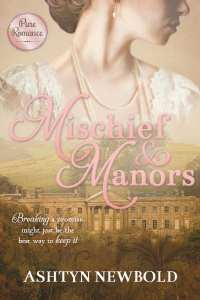 Mischief and Manors by Ashtyn Newbold