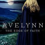 Avelynn: The Edge of Faith by Marissa Campbell