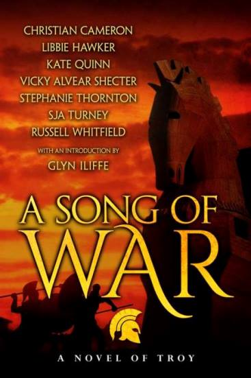 "Blog Book Tour | ""A Song of War: A Novel of Troy"" by Christian Cameron, Libbie Hawker, Kate Quinn, Vicky Alvear Shecter, Stephanie Thornton, SJA Turney, and Russell Whitfield"