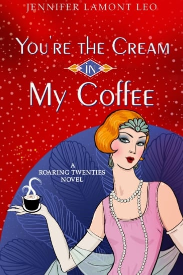 "Blog Book Tour | ""You're the Cream in My Coffee"" (Book No. 1 of Marjorie Corrigan novels) by Jennifer Lamont Leo A Historical INSPY debut novel which truly gave me hours of readerly blissitude!"
