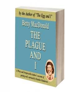 "Audiobook Review | ""The Plague & I"" by Betty MacDonald, narrated by Heather Henderson"