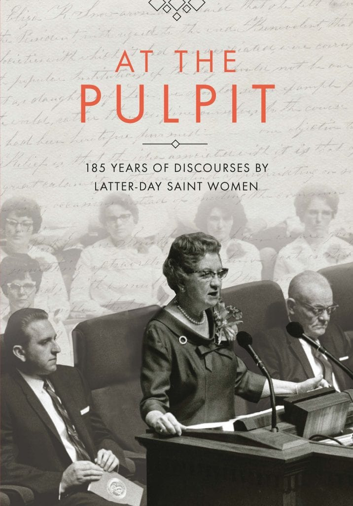 "Non-Fiction Book Review | ""At the Pulpit: 185 Years of Discourses by Latter-day Saint Women"" by The Church Historian Press (edited by) Jennifer Reeder and Kate Holbrook"
