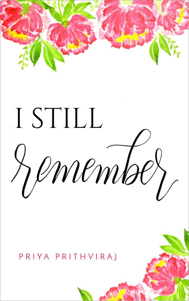 "Blog Book Tour | The *debut!* #shortstory release of ""I Still Remember"" by Priya Prithviraj! A dear friend of mine I met through a book blogger panel!"