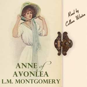 Anne of Avonlea by LM Montgomery, narrated by Colleen Winton produced by Post Hypnotic Press.