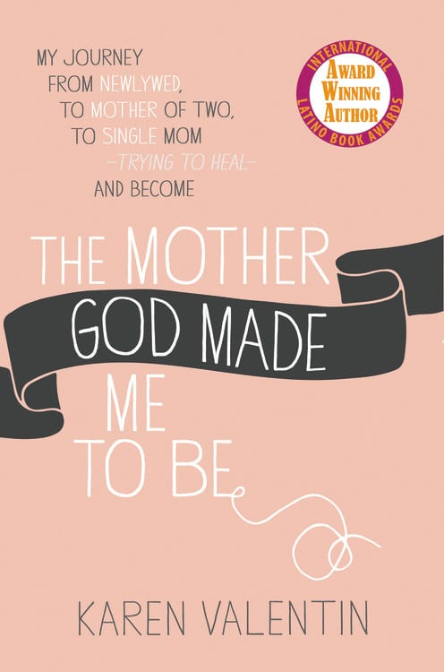 "Non-Fiction Book Review | ""The Mother God Made Me To Be"" by Karen Valentin"