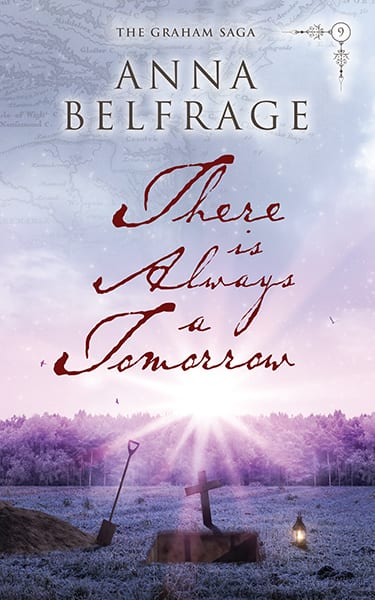 "Blog Book Tour | ""There is always a Tomorrow"" (Book No.9 of the Graham Saga) by Anna Belfrage with reflections on the debut novel in this series ""A Rip in the Veil""!"
