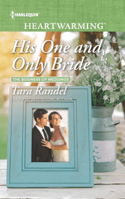 "Book Review | ""His One and Only Bride"" (The Business of Weddings series, Book Six) by Tara Randel A series by #HarlequinHeartwarming"