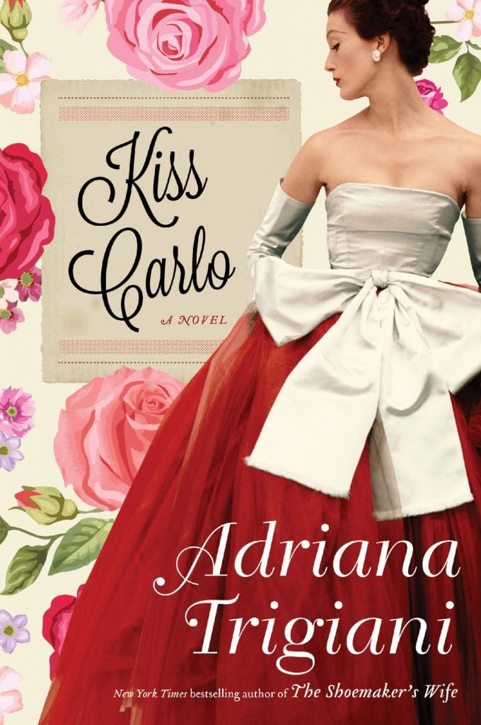 "Blog Book Tour | ""Kiss Carlo"" by Adriana Trigiani A story inspired by the author's family becomes a rivetingly brilliant inter-generational saga in which to entreat inside to discover how this family found the truest joy to celebrate whilst alive!"