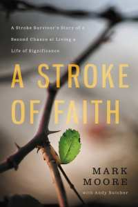 A Stroke of Faith by Mark Moore