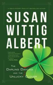 The Darling Dahlias and the Unlucky Clover by Susan Wittig Albert