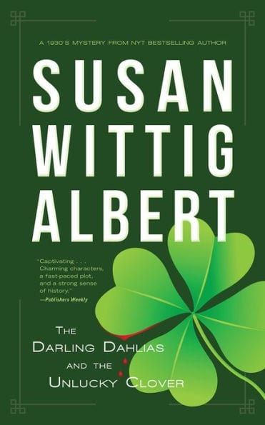 Book Review | Series Showcase: The Darling Dahlias by Susan Wittig Albert Novels 1-6-7 feat. the latest release: The Darling Dahlias and the Unlucky Clover