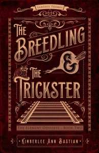 The Breedling and the Trickster by Kimberlee Ann Bastian