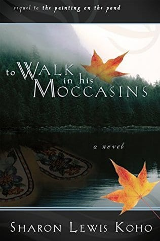 "Blog Book Tour | Part II of the duology series ""The Painting on the Pond"" feat. the sequel ""to Walk in his Moccasins"" by Sharon Lewis Koho"