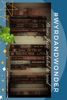 #WyrdAndWonder book stack of Jorie's. Photography Credit: Jorie of jorielovesastory.com. Photo edits and collage created in Canva.