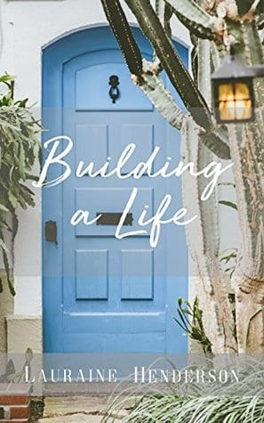 "Author Interview | Speaking with Lauraine Henderson on behalf of her novel ""Building A Life"""