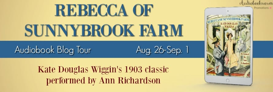 Rebecca of Sunnybrook Farm audiobook blog tour via Audiobookworm Promotions