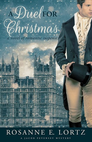 "Blog Book Tour | ""A Duel for Christmas"" (Book Three: Jacob Pevensey Mysteries) by Rosanne E. Lortz"