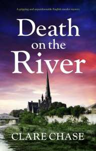 Death on the River by Clare Chase