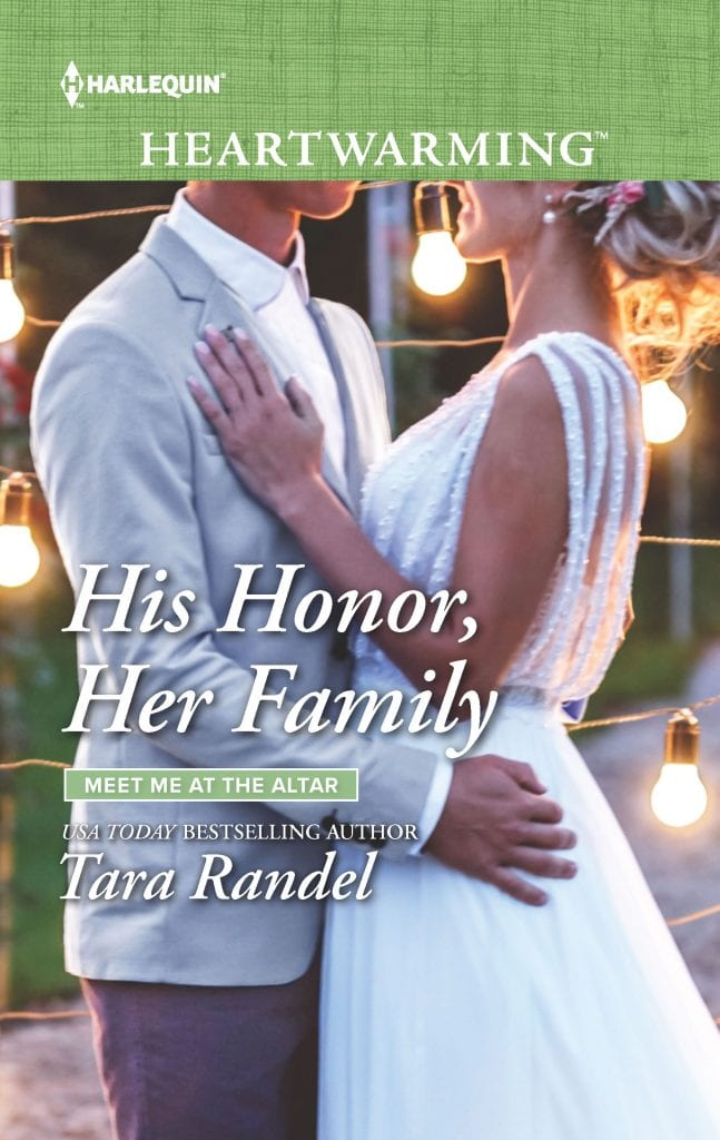 "Blog Book Tour | ""His Honor, Her Family"" (Meet Me At The Altar series, Book Two) by Tara Randel A series by #HarlequinHeartwarming"