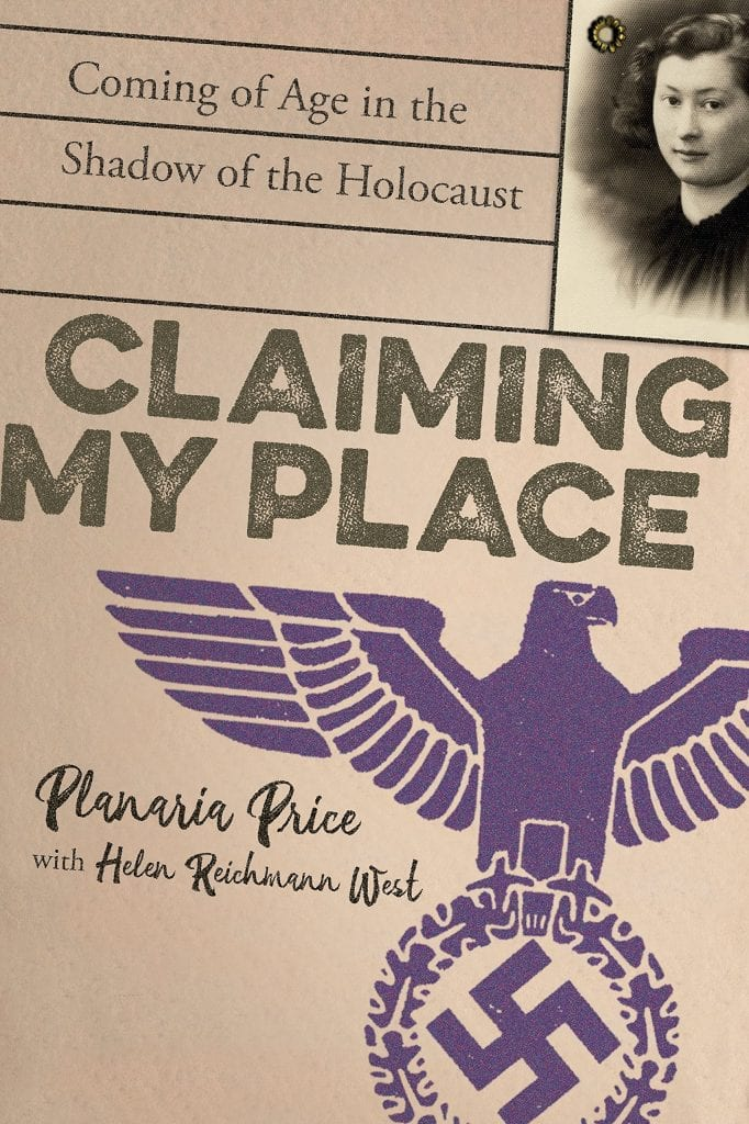 "Blog Book Tour | ""Claiming My Place: Coming of Age in the Shadow of the Holocaust"" by Planaria Price with Helen Reichmann West"