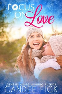 Focus On Love by Candee Fick