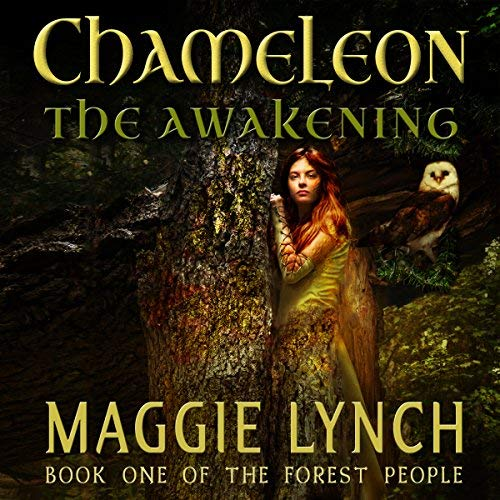 "Audiobook Review (celebrating Fantasy ahead of #WyrdAndWonder) | ""Chameleon: The Awakening"" (Book One: The Forest People series) by Maggie Lynch (narrated by Rachel Jacobs)"