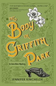 The Body in Griffith Park by Jennifer Kincheloe