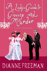 A Lady's Guide to Gossip and Murder by Dianne Freeman
