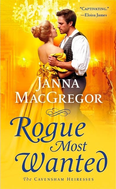 "Blog Book Tour | ""Rogue Most Wanted"" (Book Five: The Cavensham Heiresses) by Janna MacGregor"