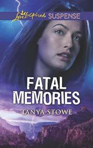 Fatal Memories by Tanya Stowe