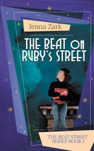 The Beat on Ruby's Street by Jenna Zark