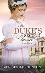 The Duke's Second Chance by Jen Geigle Johnson