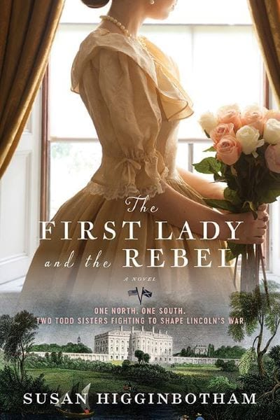 "Blog Book Tour | ""The First Lady and the Rebel"" by Susan Higginbotham (aka. #JorieReads more about the Civil War)"