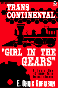 Trans-Continental: Girl in the Gears by E. Chris Garrison