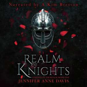 Realm of Knights (audiobook) by Jennifer Anne Davis, narrated by Kim Bretton