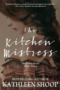 The Kitchen Mistress by Kathleen Shoop