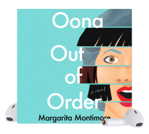 Oona Out of Order by By Margarita Montimore
