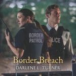 Border Breach by Darlene L. Turner