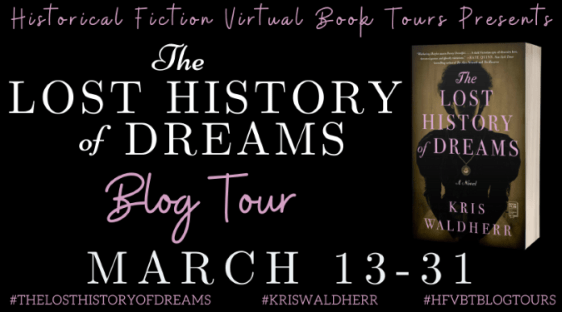 The Lost History of Dreams blog tour banner provided by Historical Fiction Virtual Book Tours and is used with permission.