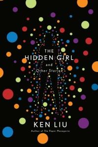 The Hidden Girl by Ken Liu